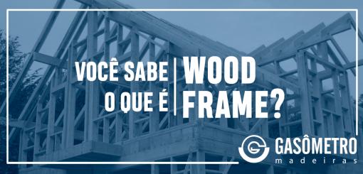 voce-sabe-o-que-e-wood-frame